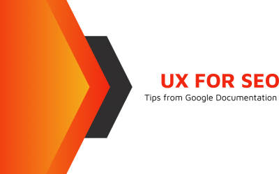 UX for SEO – Tips from Google Documentation
